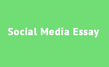 Social Media Essay Writing Guide And Topics